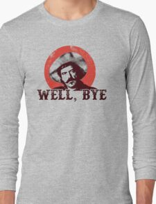 Well Bye in black stencil Long Sleeve T-Shirt