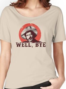 Well Bye in black stencil Women's Relaxed Fit T-Shirt