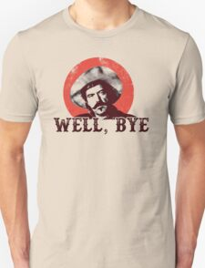 Well Bye in black stencil Unisex T-Shirt