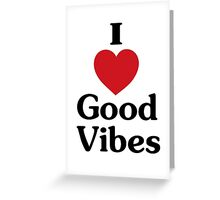 I heart good vibes funny saying Greeting Card