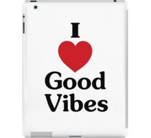 I heart good vibes funny saying iPad Case/Skin