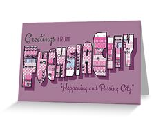 Greetings from Fuchsia City Greeting Card