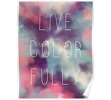 Live Colorfully Poster