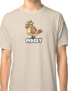 PIDGEY IS DISPLEASED WITH YOU  Classic T-Shirt