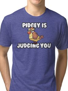 Pidgey is Judging You Tri-blend T-Shirt