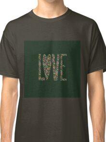 Love Flowers Floral Design Classic T-Shirt