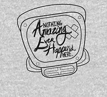 Nothing Amazing Ever Happens Here Unisex T-Shirt