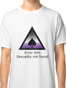 Error 404: Sexuality Not Found Classic T-Shirt