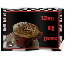Lets Do Coffee Poster