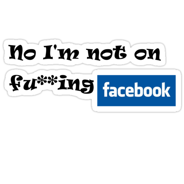 No i am not on  Facebook by 18-prozent