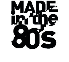 MADE IN THE 80'S Photographic Print