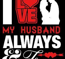 I LOVE MY HUSBAND ALWAYS & FOREVER by badassarts