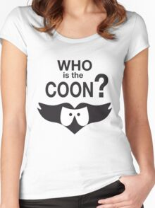 Who is the Coon? Women's Fitted Scoop T-Shirt