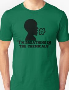 I'm Breathing In The Chemicals, Radioactive Design T-Shirt