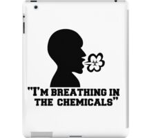 I'm Breathing In The Chemicals, Radioactive Design iPad Case/Skin