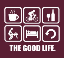 Coffee Cycling Wine Sex Sleep Repeat The Good Life by DesignMC