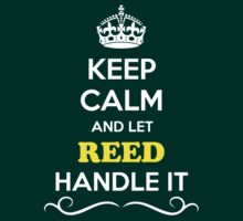 Keep Calm and Let REED Handle it by Neilbry