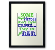Superheroes Without Cape Framed Print