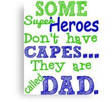 Superheroes Without Cape Canvas Print