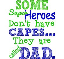 Superheroes Without Cape Photographic Print