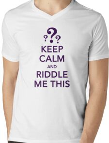 KEEP CALM and RIDDLE ME THIS Mens V-Neck T-Shirt