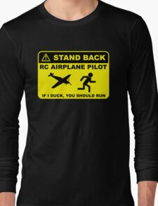 RC Airplane Pilot - Stand Back Long Sleeve T-Shirt