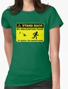 RC Helicopter Pilot - Stand Back Womens Fitted T-Shirt