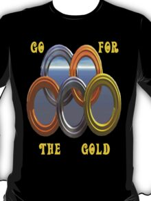 Go For The Gold..Olympic Tee T-Shirt