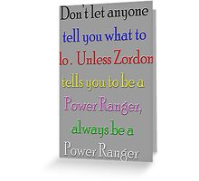 Always be a Power Ranger Greeting Card
