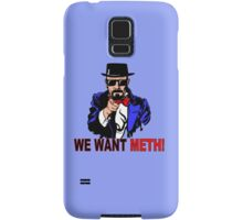 We want meth! Samsung Galaxy Case/Skin