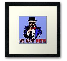 We want meth! Framed Print