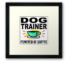 Dog Trainer Powered By Coffee Framed Print