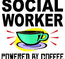 Social Worker Powered By Coffee by GiftIdea