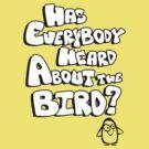 Heard about the Bird? by Adam1991