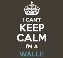 I can't keep calm I'm a WALLE by thenamer