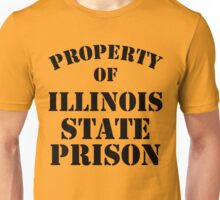 Property of Illinois State Prison Unisex T-Shirt