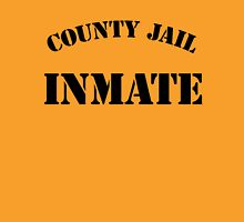 County Jail Inmate Unisex T-Shirt