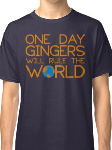 Funny Ginger Hair T Shirt - One Day Gingers Will Rule The World Classic T-Shirt