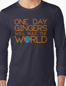 Funny Ginger Hair T Shirt - One Day Gingers Will Rule The World Long Sleeve T-Shirt