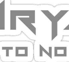 FURYAN Bow to no man Sticker