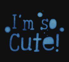 I'm so cute! Kids Tee