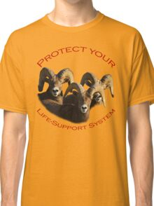 Protect Your Life-Support System Classic T-Shirt