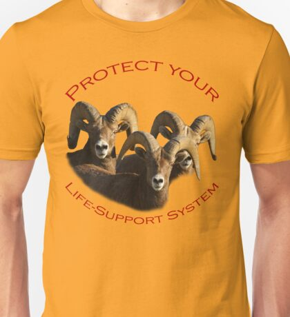 Protect Your Life-Support System Unisex T-Shirt