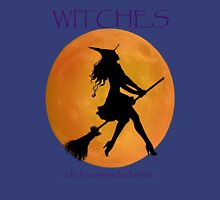 Witches ride broomsticks better Womens Fitted T-Shirt