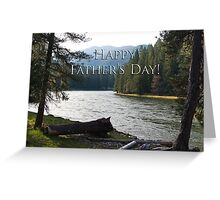 Happy Father's Day-Selway River Greeting Card