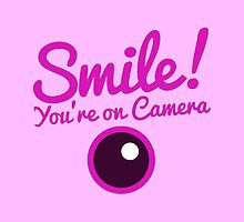 Smile you're on CAMERA! in pink by jazzydevil