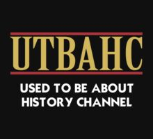 USED TO BE ABOUT HISTORY CHANNEL by robotghost