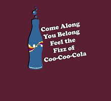 Feel the Fizz Of Coo Coo Cola Unisex T-Shirt