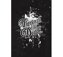 Through the Dark Photographic Print