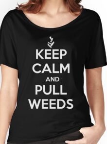 Keep Calm and Pull Weeds Gardening T Shirt Women's Relaxed Fit T-Shirt